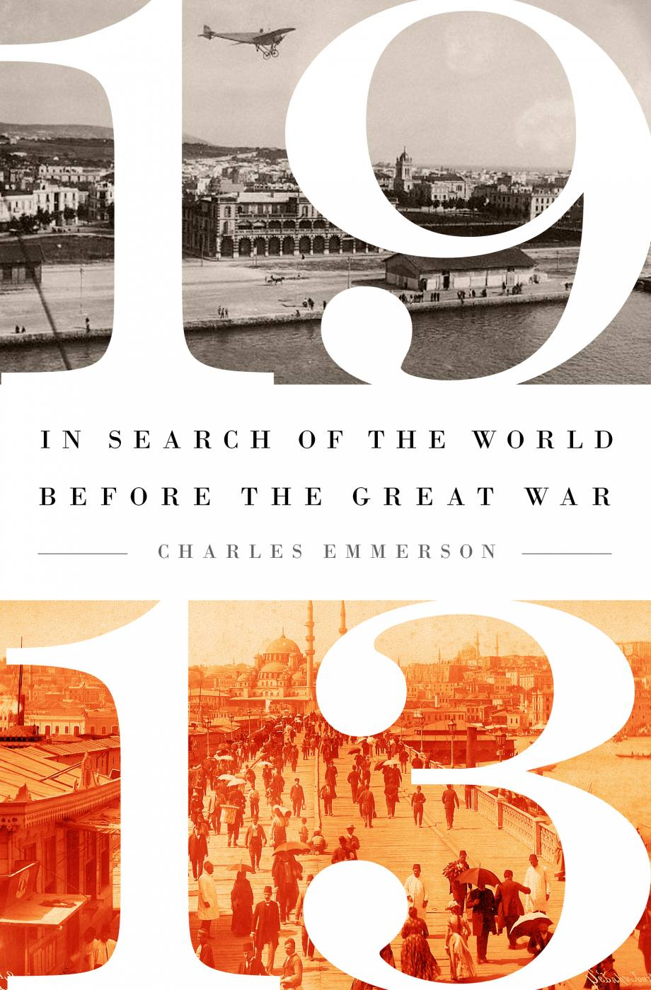 1913: The World Before the Great War